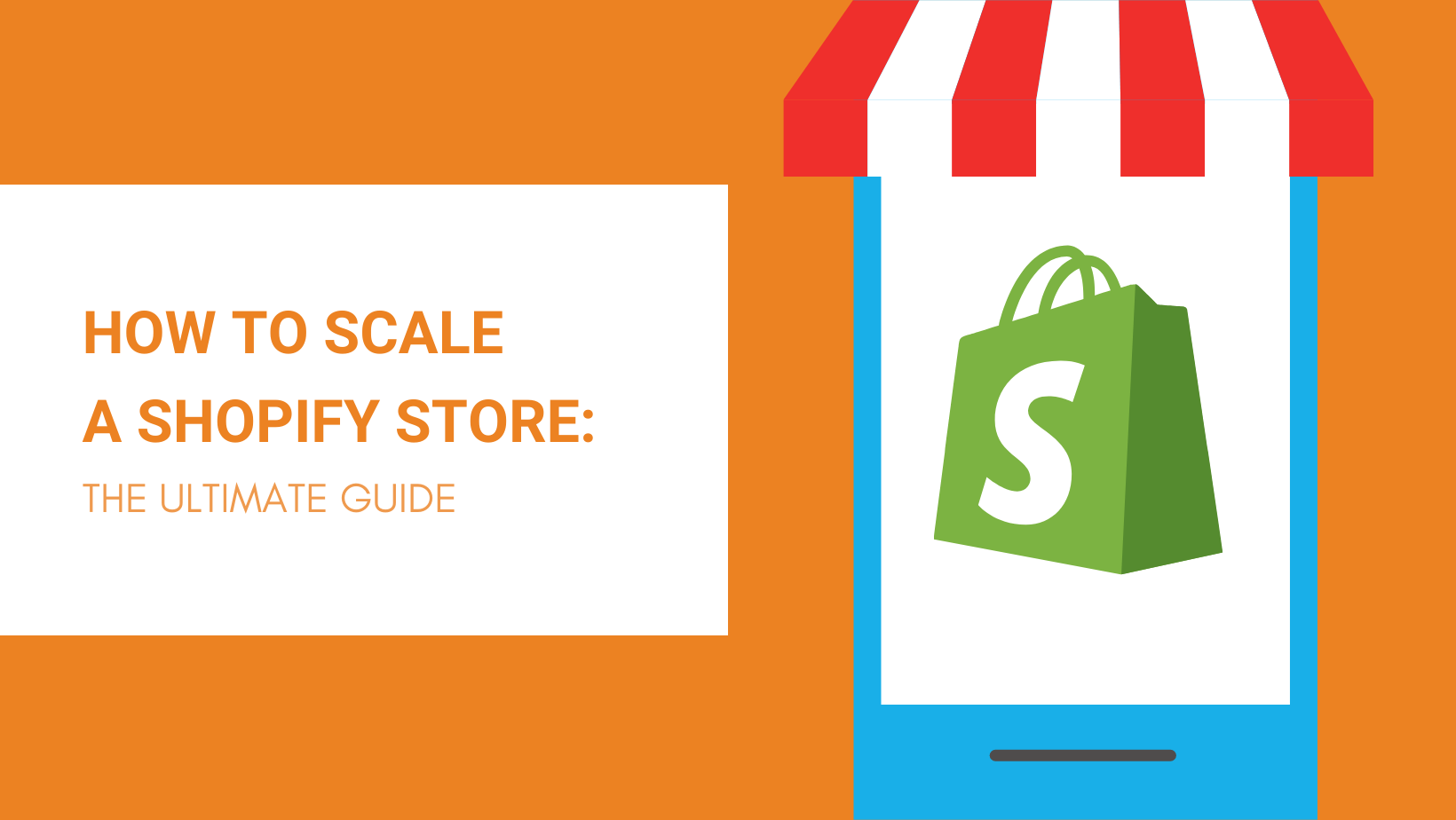 How to Scale a Shopify Store: The Ultimate Guide