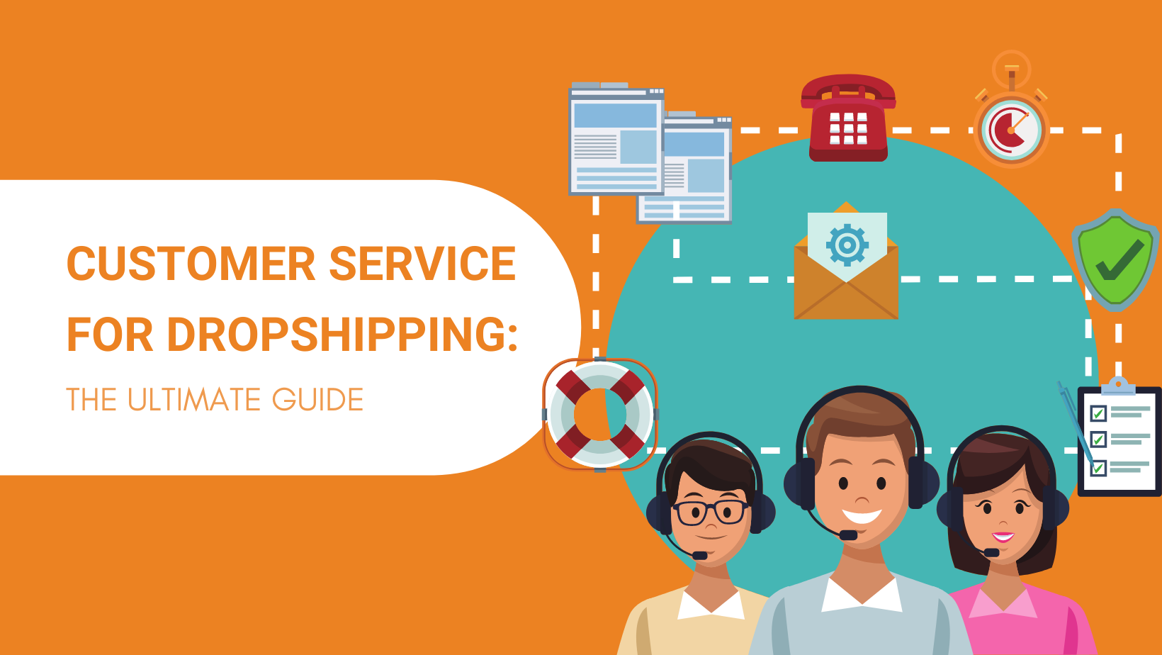 Customer Service for Dropshipping in 2021: The Ultimate Guide