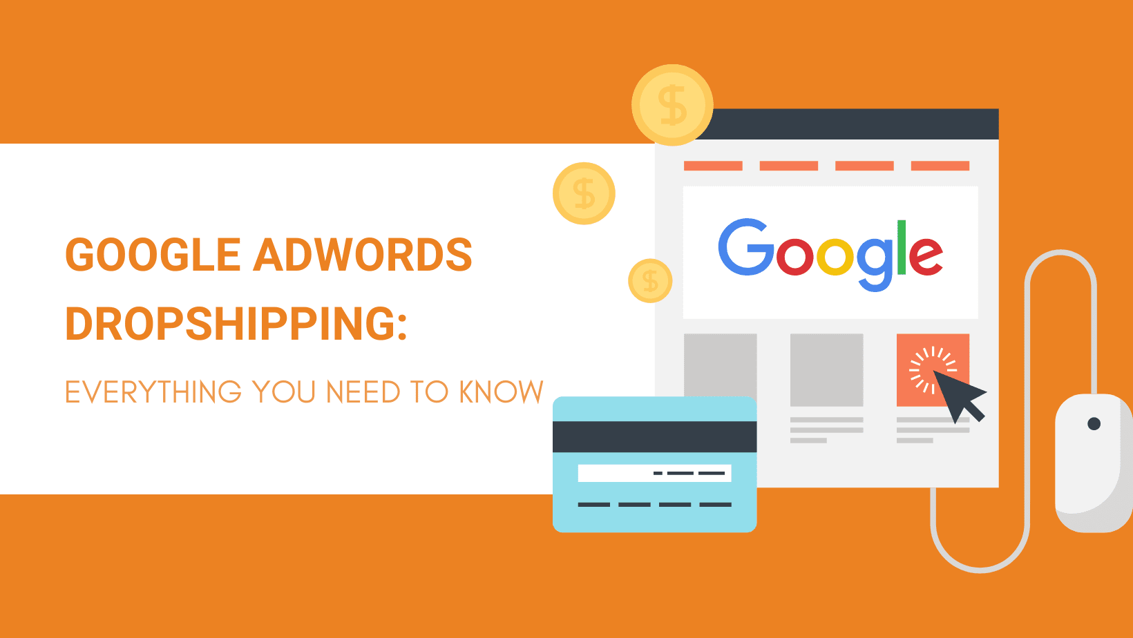 GOOGLE ADWORDS DROPSHIPPING EVERYTHING YOU NEED TO KNOW